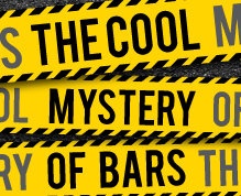 The Cool Mystery of Bars